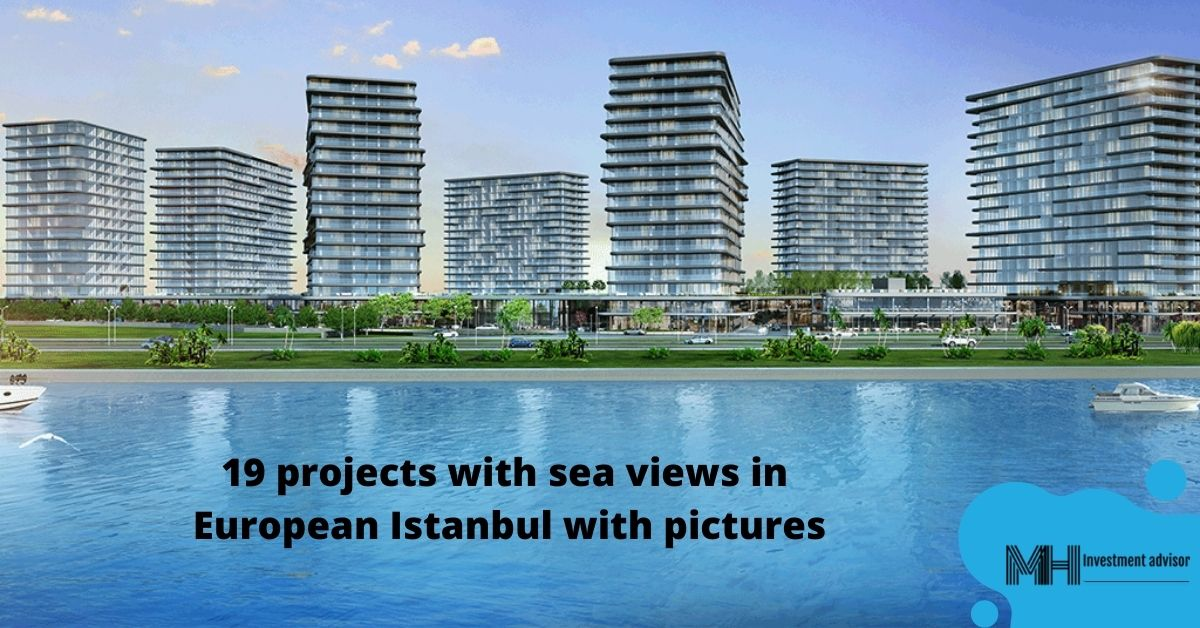 19 projects with sea views in European Istanbul with pictures