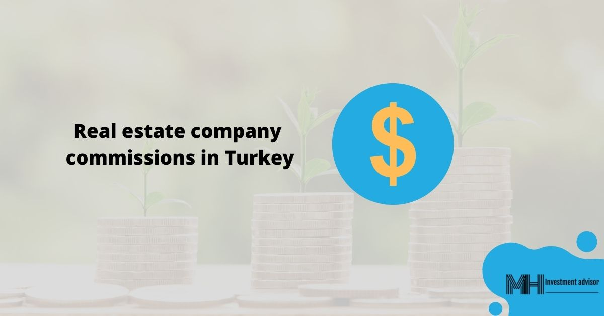 Real estate company commissions in Turkey